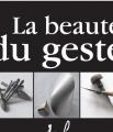 La beauté du geste : ouvrage dédié aux MOF d'Alsace
